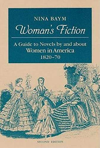 9780252062858: Woman's Fiction: A Guide to Novels by and about Women in America, 1820-70 (ACL-Mit Press Series in Natural)