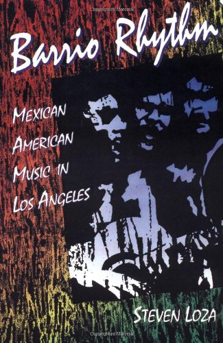 9780252062889: Barrio Rhythm: MEXICAN AMERICAN MUSIC IN LOS ANGELES (Music in American Life)