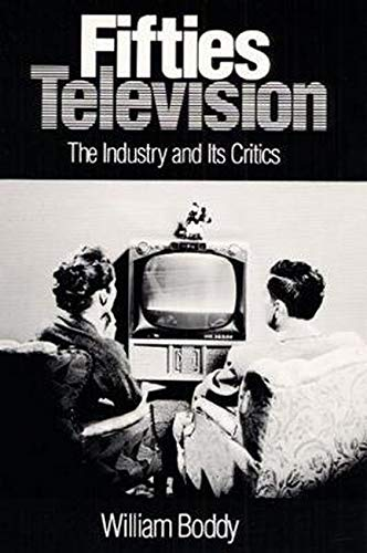 9780252062995: Fifties Television: THE INDUSTRY AND ITS CRITICS (Illinois Studies Communication)