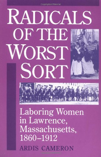 9780252063183: Radicals of the Worst Sort: Laboring Women in Lawrence, Massachusetts, 1860-1912 (Working Class in American History)