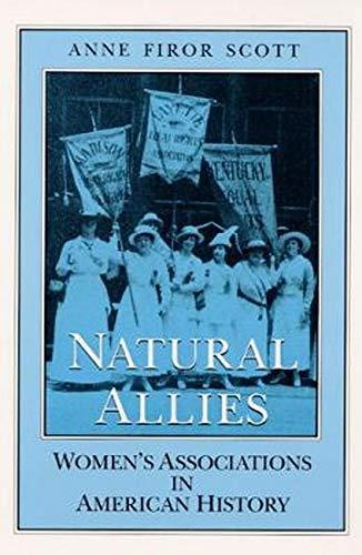 9780252063206: Natural Allies: WOMEN'S ASSOCIATIONS IN AMERICAN HISTORY (Women in American History)