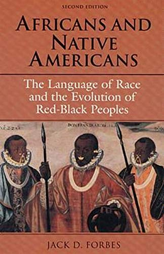 9780252063213: Africans and Native Americans: The Language of Race and the Evolution of Red-Black Peoples