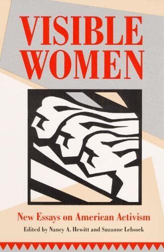 Visible Women: NEW ESSAYS ON AMERICAN ACTIVISM: Nancy A. Hewitt,