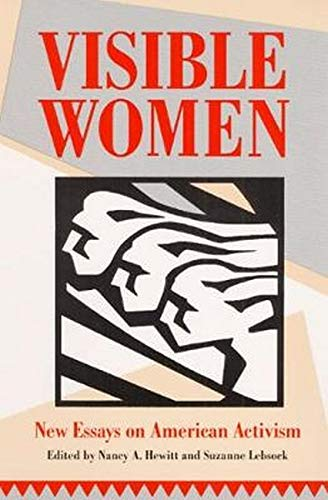 9780252063336: Visible Women: NEW ESSAYS ON AMERICAN ACTIVISM (Women, Gender, and Sexuality in American History)
