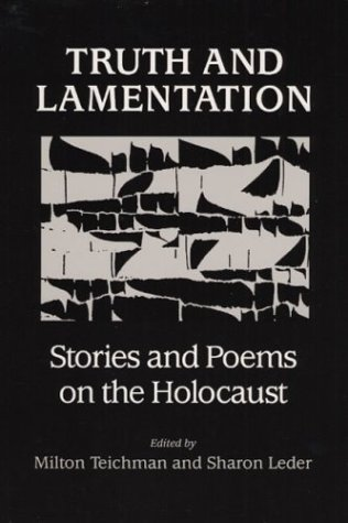9780252063350: Truth and Lamentation: STORIES AND POEMS ON THE HOLOCAUST