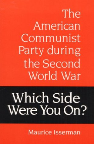 9780252063367: Which Side Were You On?: The American Communist Party during the Second World War
