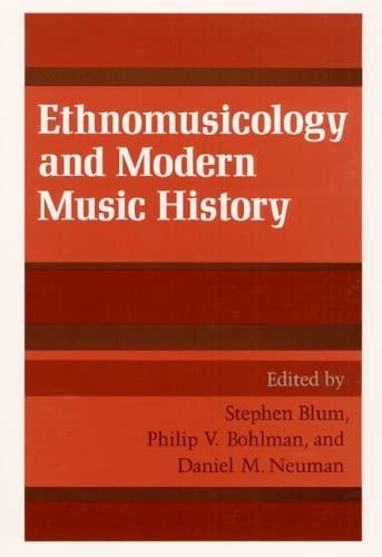 9780252063435: Ethnomusicology and Modern Music History