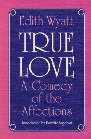 9780252063527: True Love: A COMEDY OF THE AFFECTIONS (Prairie State Books)