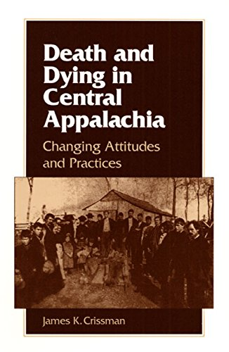 9780252063558: DEATH AND DYING IN CENTRAL APPALACHIA: CHANGING ATTITUDES AND PRACTICES