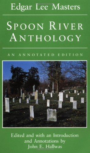 9780252063633: Spoon River Anthology: AN ANNOTATED EDITION