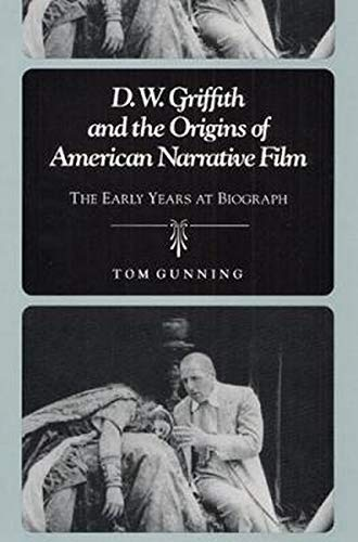 9780252063664: D.W. Griffith and the Origins of American Narrative Film: The Early Years at Biograph