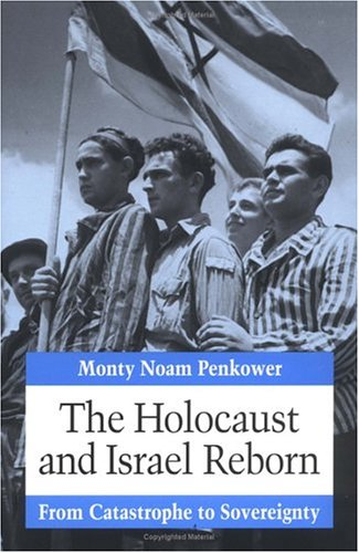 9780252063787: The Holocaust and Israel Reborn: From Catastrophe to Sovereignty
