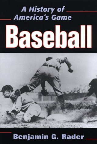 9780252063954: Baseball: A HISTORY OF AMERICA'S GAME (Illinois History of Sports)