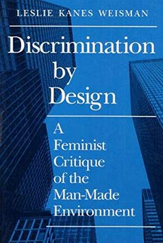 9780252063992: Discrimination by Design: A Feminist Critique of the Man-Made Environment