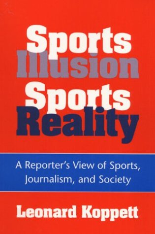 9780252064159: Sports Illusion, Sports Reality: A Reporter's View of Sports, Journalism, and Society
