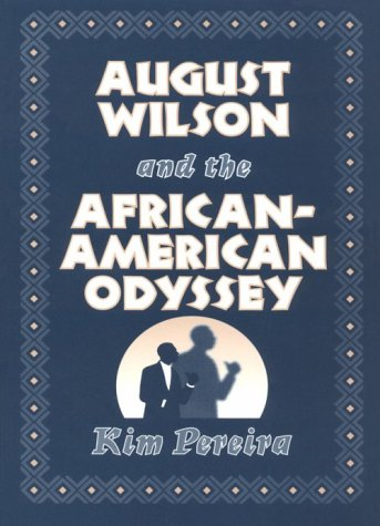 August Wilson and the African-American Odyssey: Pereira, Kim