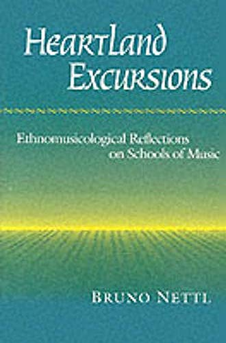 9780252064685: Heartland Excursions: Ethnomusicological Reflections on Schools of Music (Music in American Life)