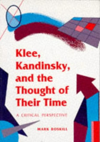 9780252064692: Klee, Kandinsky, and the Throught of Their Time: A Critical Perspective