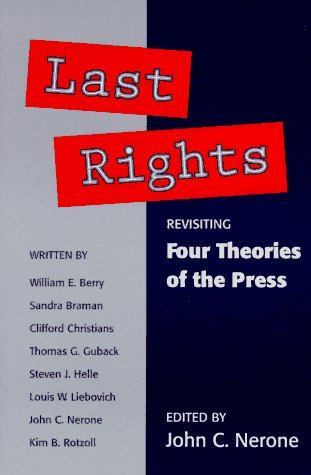 9780252064708: Last Rights: REVISITING *FOUR THEORIES OF THE PRESS* (History of Communication)