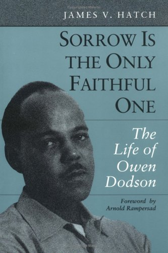 9780252064777: Sorrow Is the Only Faithful One: THE LIFE OF OWEN DODSON