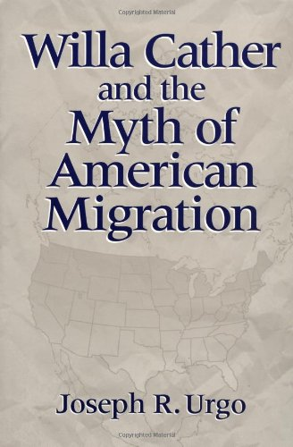 9780252064814: Willa Cather and the Myth of American Migration