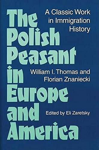 9780252064845: The Polish Peasant in Europe and America: A CLASSIC WORK IN IMMIGRATION HISTORY