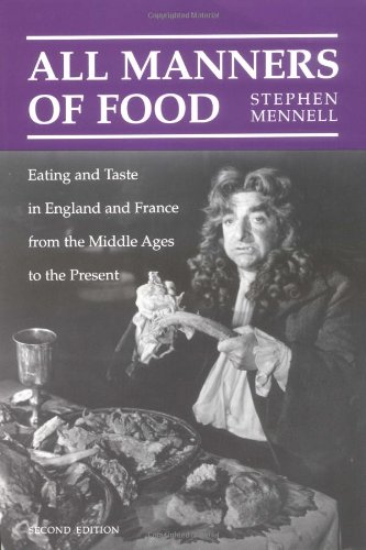 9780252064906: All Manners of Food: Eating and Taste in England and France from the Middle Ages to the Present