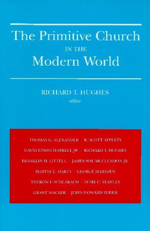 9780252064920: The Primitive Church in Modern World