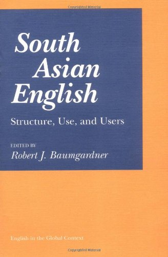 9780252064937: South Asian English: Structure, Use, and Users