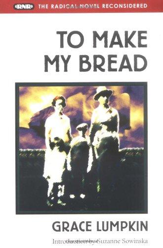 9780252065019: To Make My Bread (Radical Novel Reconsidered)