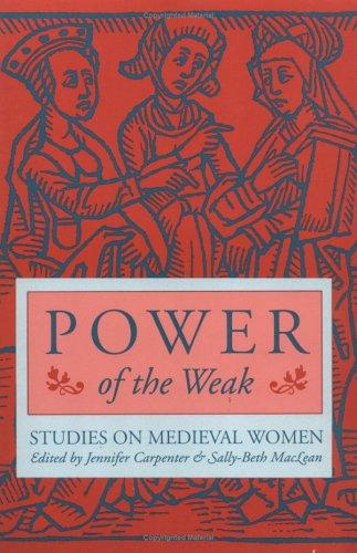 9780252065040: Power of the Weak: STUDIES ON MEDIEVAL WOMEN