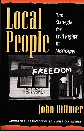 Local People: The Struggle for Civil Rights: Dittmer, John