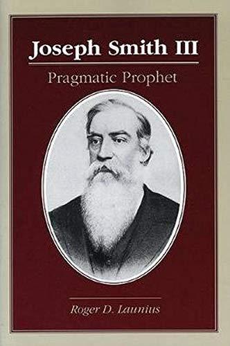 9780252065156: Joseph Smith III: Pragmatic Prophet