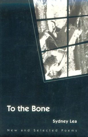 9780252065194: To the Bone: NEW AND SELECTED POEMS (Illinois Poetry Series)