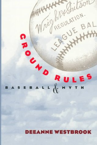 Ground Rules: Baseball & Myth