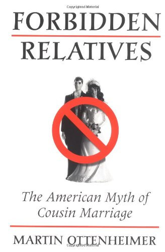 9780252065408: Forbidden Relatives: The American Myth of Cousin Marriage