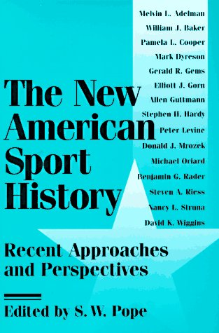 9780252065675: The New American Sport History: Recent Approaches and Perspectives (Sport and Society)