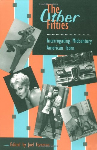 9780252065743: The Other Fifties: Interrogating Midcentury American Icons (And Gay Issues; 3)