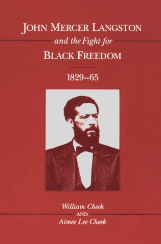 9780252065910: John Mercer Langston and the Fight for Black Freedom, 1829-65 (Blacks in the New World)