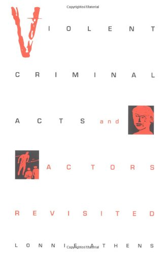 9780252066085: Violent Criminal Acts and Actors Revisited