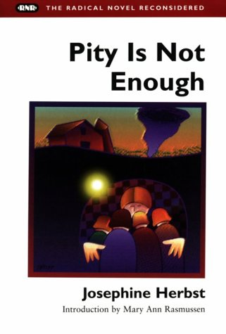 Pity Is Not Enough (Radical Novel Reconsidered)