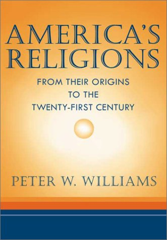 9780252066825: America's Religions: From Their Origins to the Twenty-first Century