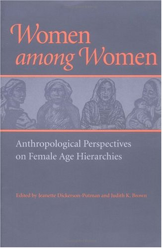 9780252066832: Women among Women: Anthropological Perspectives on Female Age Hierarchies