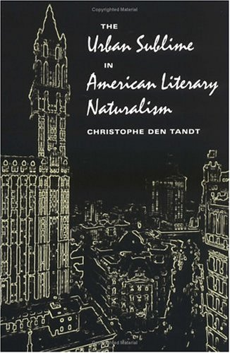 9780252067044: The Urban Sublime in American Literary Naturalism