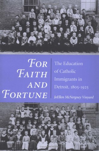 9780252067075: For Faith and Fortune: The Education of Catholic Immigrants in Detroit, 1805-1925 (Statue of Liberty Ellis Island)
