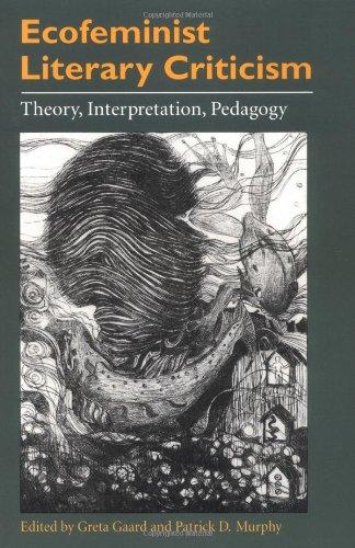 9780252067082: Ecofeminist Literary Criticism: Theory, Interpretation, Pedagogy (Environment Human Condition)