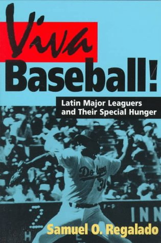 Viva Baseball!: Latin Major Leaguers and Their Special Hunger (Sport and Society)