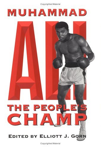 9780252067211: Muhammad Ali, the People's Champ (Sport and Society)