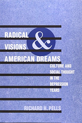 9780252067433: Radical Visions and American Dreams: Culture and Social Thought in the Depression Years