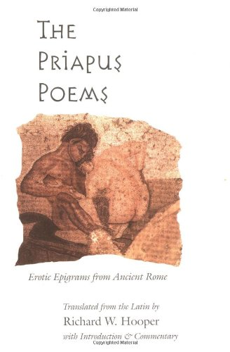 9780252067525: The Priapus Poems: EROTIC EPIGRAMS FROM ANCIENT ROME